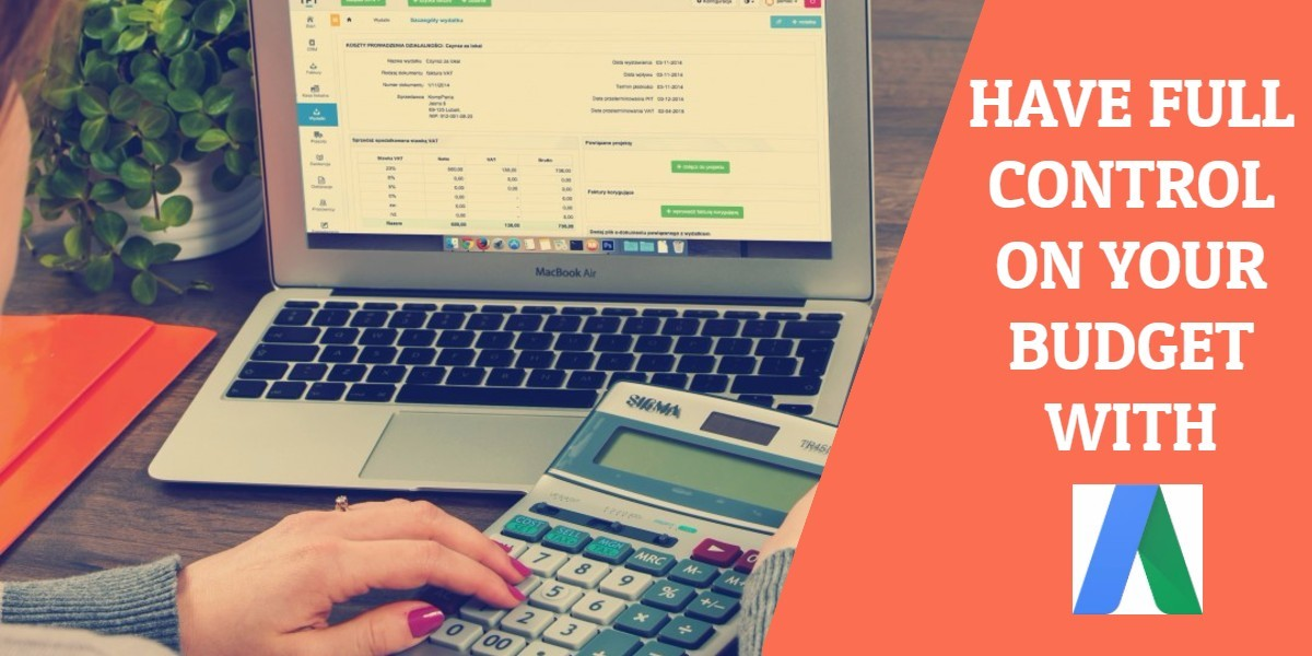 Have full control on your ad budget with Adwords
