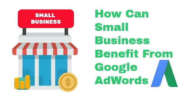 The top ways that small businesses can benefit from Google AdWords